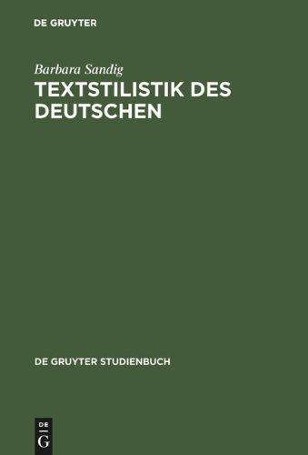Textstilistik Des Deutschen = Stylistics of German Texts 9783110188707