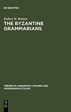 The Byzantine Grammarians: Their Place in History