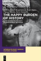 The Happy Burden of History: From Sovereign Impunity to Responsible Selfhood 13571695