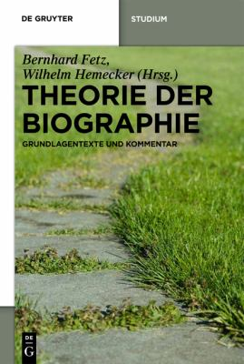 Theorie Der Biographie: Grundlagentexte Und Kommentar 9783110237627