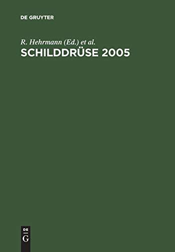 Schilddr Se 2005: Henning-Symposium. 17. Konferenz Ber Die Menschliche Schilddr Se, Heidelberg 9783110189414