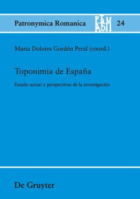 Toponimia de Espana: Estado Actual y Perspectivas de La Investigacion 9783110233483