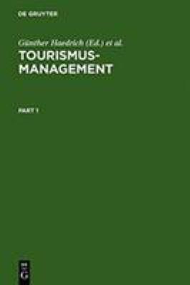 Tourismus-Management: Tourismus-Marketing Und Fremdenverkehrsplanung 9783110151855