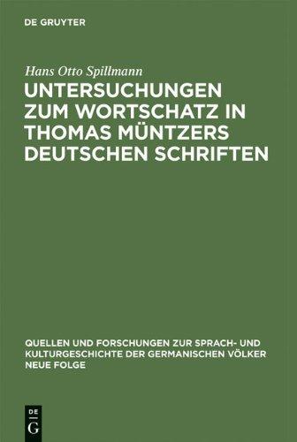 Untersuchungen Zum Wortschatz in Thomas Ma1/4ntzers Deutschen Schriften 9783110036831