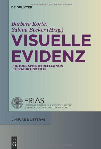 Visuelle Evidenz: Fotografie Im Reflex Von Literatur Und Film 9783110229196