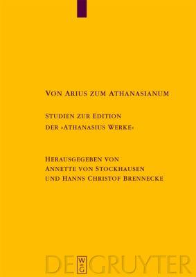 Von Arius Zum Athanasianum: Studien Zur Edition der