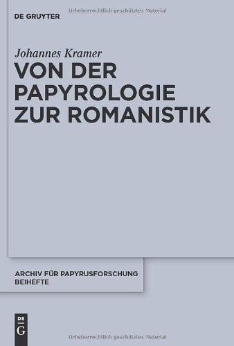 Von Der Papyrologie Zur Romanistik 9783110247022