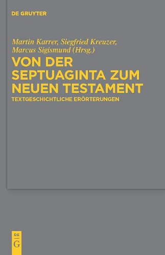 Von der Septuaginta Zum Neuen Testament: Textgeschichtliche Erorterungen 9783110240016