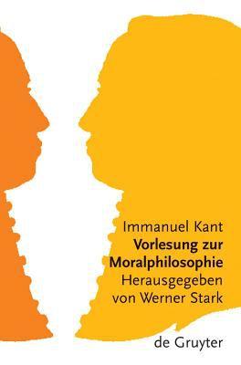 Vorlesung Zur Moralphilosophie 9783110179064