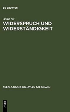 Widerspruch Und Widerst Ndigkeit: Zur Darstellung Und PR Gung R Umlicher Vollz GE Personaler Identit T 9783110181579