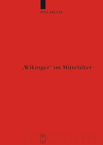 Wikinger Im Mittelalter: Die Rezeption Von Vikingr M. Und Viking F. In der Altnordischen Literatur 9783110201338