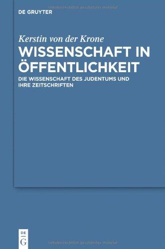 Wissenschaft in Ffentlichkeit: Die Wissenschaft Des Judentums Und Ihre Zeitschriften 9783110266139
