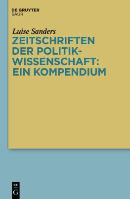 Zeitschriften Der Politikwissenschaft: Ein Kompendium 9783110268409