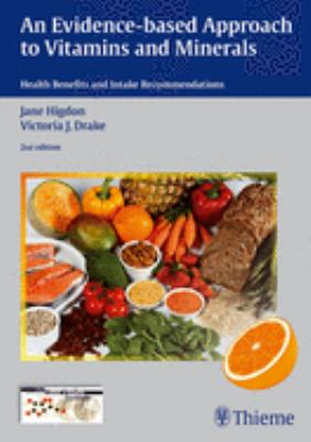 An Evidence-Based Approach to Vitamins and Minerals: Health Benefits and Intake Recommendations 9783131324528