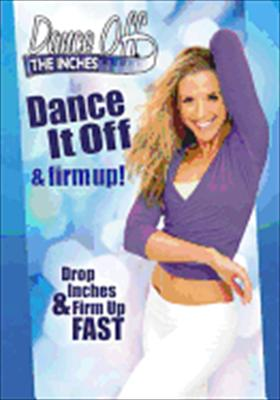 Dance Off the Inches: Dance Off & Firm Up