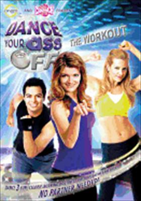 Dance Your Ass Off: The Workout