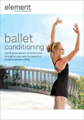 Element Mind & Body Experience: Ballet Conditioning