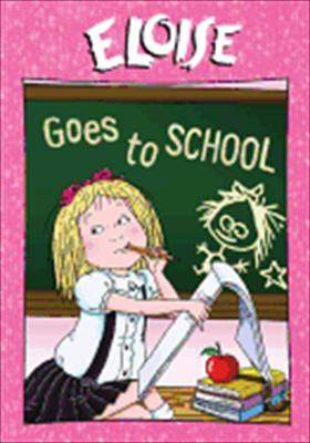 Eloise: Goes to School
