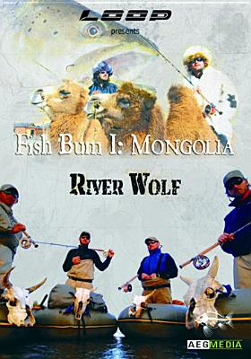 Fish Bum I: Mongolia River Wolf