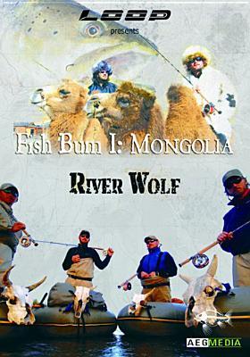 Fish Bum I: Mongolia River Wolf
