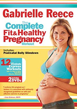 Gabrielle Reece: The Complete Fit & Healthy Pregnancy Workout