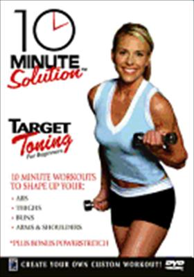 Ten Minute Solution: Target Toning for Beginners