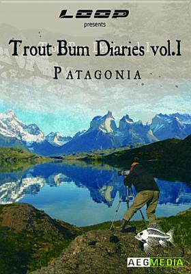 Trout Bum Diaries Vol. 1: Patagonia