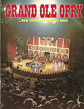 Grand Ole Opry WSM Picture-History Book aka Offical Opry Picture-History Book Volume 7, Edition 2