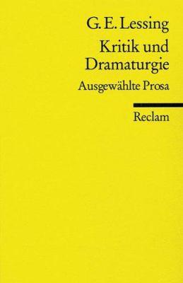 Kritik Und Dramaturgie (Universal-Bibliothek) (German Edition) 9783150077931