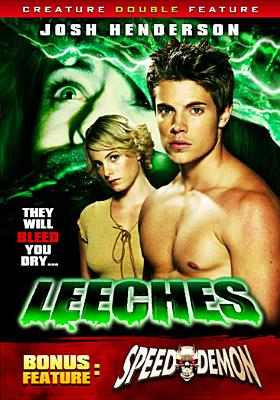 Leeches/Speed Demon Double-Feature