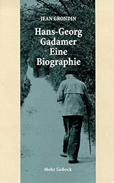 Hans-Georg Gadamer: Eine Biographie 9783161468551