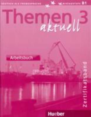 Themen Aktuell 3 : Zertifikatsband: Arbeitsbuch 9783190116928