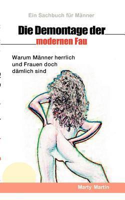 Die Demontage Der Modernen Frau