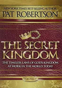 The Secret Kingdom Volume II Pat Robertson