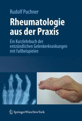 Rheumatologie Aus Der Praxis: Kurzlehrbuch Der Entz Ndlichen Gelenkerkrankungen Mit Fallbeispielen 9783211997123