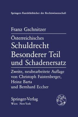 A-Sterreichisches Schuldrecht: Besonderer Teil Und Schadenersatz 9783211820780