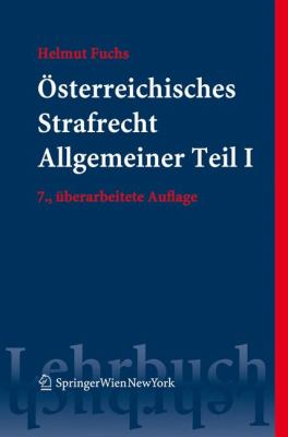 Sterreichisches Strafrecht. Allgemeiner Teil I: Grundlagen Und Lehre Von Der Straftat 9783211744222