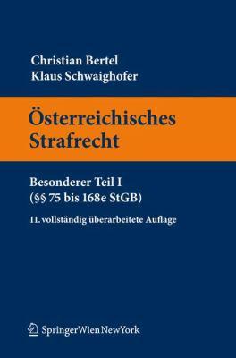 Sterreichisches Strafrecht. Besonderer Teil I ( 75 Bis 168e Stgb) 9783211993866