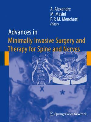 Advances in Minimally Invasive Surgery and Therapy for Spine and Nerves 9783211993699