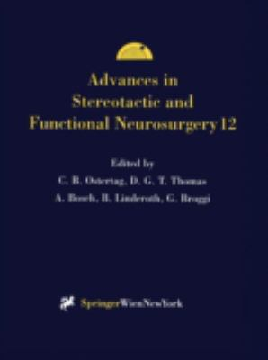 Advances in Stereotactic and Functional Neurosurgery 12: Proceedings of the 12th Meeting of the European Society for Stereotactic and Functional Neuro 9783211829783