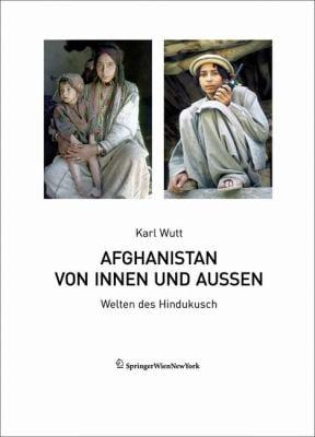 Afghanistan Von Innen Und Au En: Welten Des Hindukusch 9783211991534