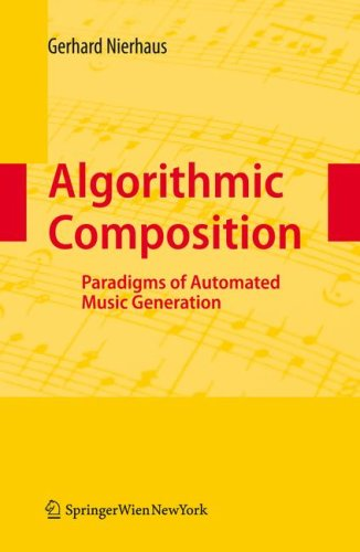Algorithmic Composition: Paradigms of Automated Music Generation 9783211755396