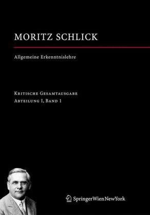 Allgemeine Erkenntnislehre: Kritische Gesamtausgabe Abteilung I, Band 1 9783211327685