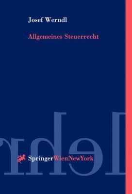 Allgemeines Steuerrecht: Lehrbuch 9783211835470