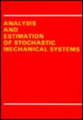 Analysis and Estimation of Stochastic Mechanical Systems 7904782