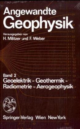 Angewandte Biophysik: Band 2: Geoelektrik - Geothermik - Radiometrie - Aerophysik 9783211817971