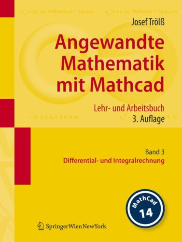 Angewandte Mathematik Mit MathCAD: Band 3: Differential, Und Integralrechnung 9783211767467