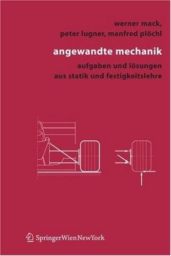 Angewandte Mechanik: Aufgaben Und L Sungen Aus Statik Und Festigkeitslehre 9783211256725