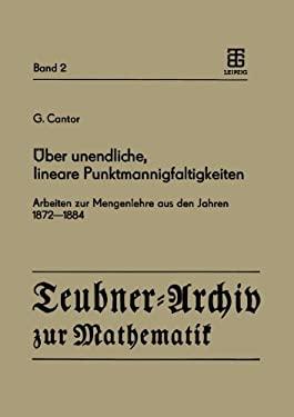 Aoeber Unendliche, Lineare Punktmannigfaltigkeiten: Arbeiten Zur Mengenlehre Aus Den Jahren 1872-1884 9783211958261