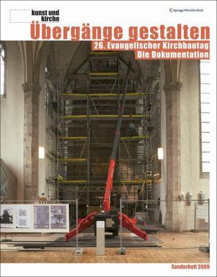 Ubergange Gestalten: 26. Evangelischer Kirchbautag die Dokumentation 9783211993811